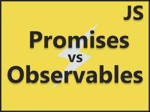 Promise vs Observables
