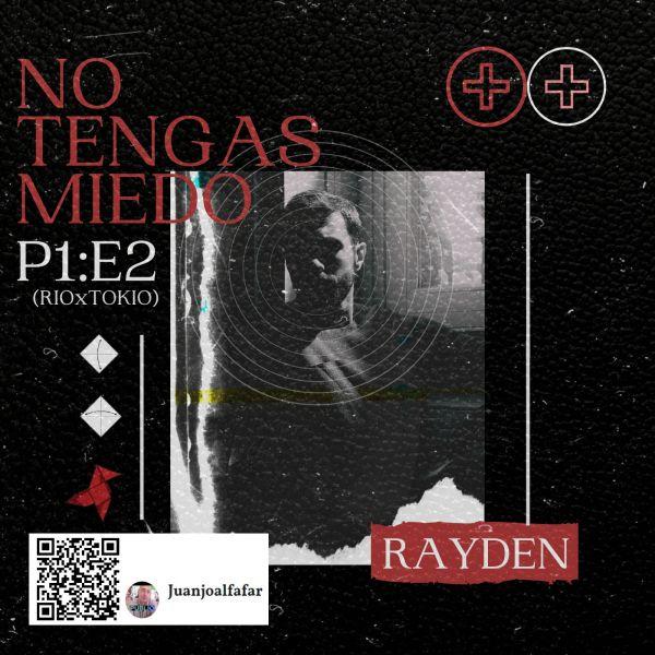 """No Tengas Miedo de Rayden """"ESTRENO"""""""