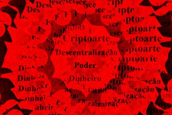 Criptoarte e a descentralização do poder e do dinheiro