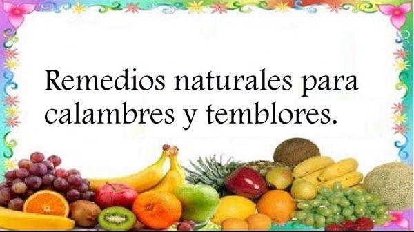 Remedios naturales para calambres y temblores.