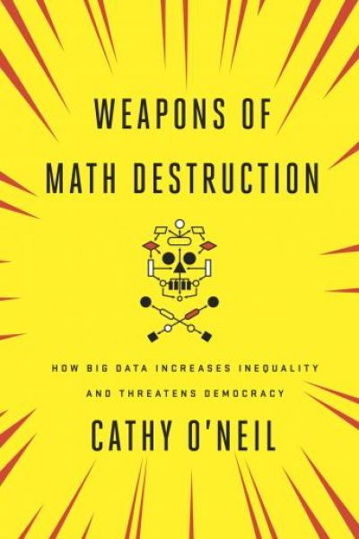 Weapons of Math Destruction Book Review