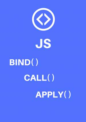 JS bind() , call() and apply() methods