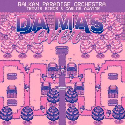 Balkan Paradise Orchestra presentan Da más over