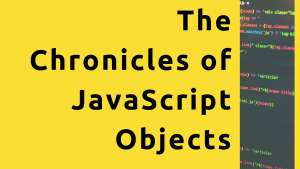 JavaScript Common Methods Part 3 - Objects